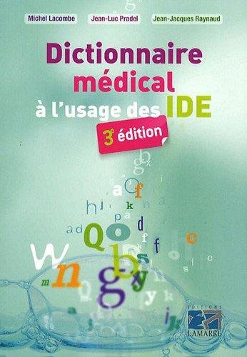 Dictionnaire médical à l'usage des IDE: 3eme édition