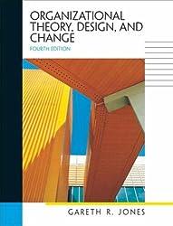Organizational Theory, Design, and Change (International Edition) by Gareth R. Jones (2003-04-01)