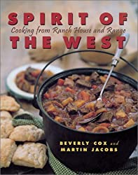 Spirit of the West: Cooking from Ranch House and Range by Beverly Cox (2002-03-01)