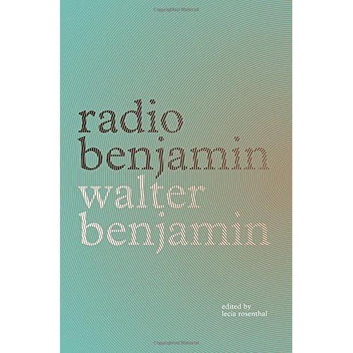 Radio Benjamin by Walter Benjamin (2014-10-28)