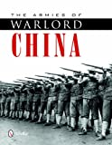 Front cover for the book The Armies of Warlord China 1911-1928 by Philip Jowett