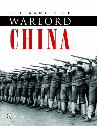 The Armies of Warlord China 1911-1928