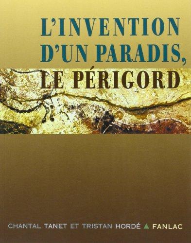 L'invention d'un paradis : Le Périgord par Chantal Tanet