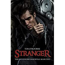 Stranger (Part Two) (The Clockwork Immortals Trilogy Book 2)
