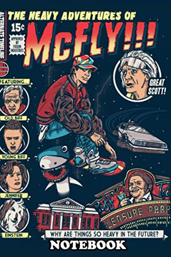 """Notebook: The Heavy Adventures Of Mcfly , Journal for Writing, College Ruled Size 6\"""" x 9\"""", 110 Pages"""