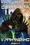 Clans War (The Way of the Shaman: Book #7) LitRPG Series