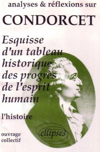 Condorcet : esquisse d'un tableau historique des progrès de l'esprit humain