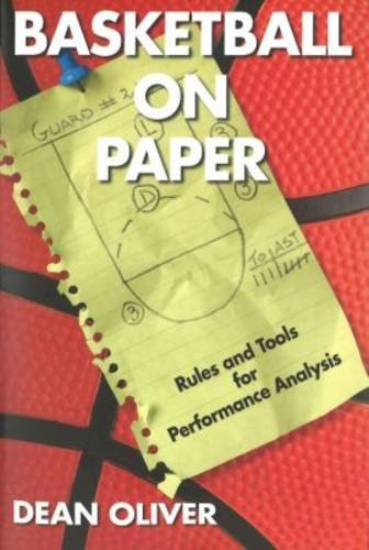 Basketball on Paper: Rules and Tools for Performance Analysis por Dean Oliver