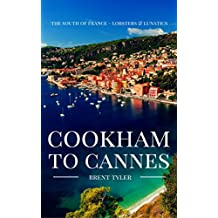 Cookham To Cannes: The South of France - Lobsters & Lunatics (English Edition)