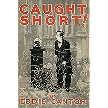 Caught Short! A Saga of Wailing Wall Street (English Edition)