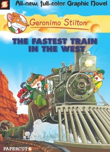 Geronimo Stilton Graphic Novels #13: The Fastest Train In the West by Stilton, Geronimo (2013) Hardcover