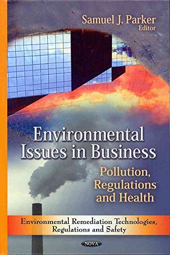 [(Environmental Issues in Business : Pollution, Regulations & Health)] [Edited by Samuel Gyasi Obeng ] published on (April, 2012)