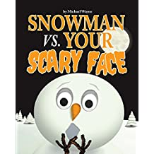 Snowman vs. Your Scary Face (English Edition)