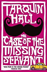 The Case of the Missing Servant (Vish Puri 1) by Hall, Tarquin (2010) Paperback