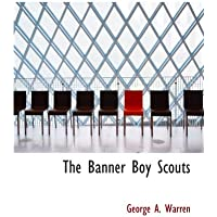 The Banner Boy Scouts: Or: The Struggle for Leadership