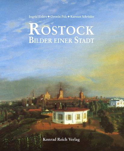 Rostock - Bilder einer Stadt. Stadtansichten aus fünf Jahrhunderten