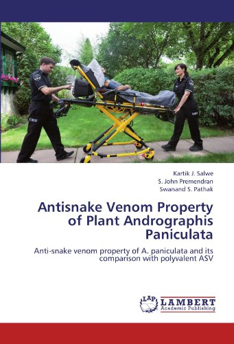 Antisnake Venom Property of Plant Andrographis Paniculata: Anti-snake venom property of A. paniculata and its comparison with polyvalent ASV