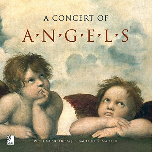 Concert of angels. With music from J. S. Bach to G. Mahler (Ear books)