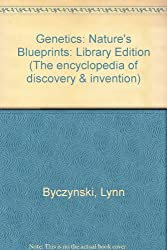 Genetics: Nature's Blueprints: Library Edition (The encyclopedia of discovery & invention)