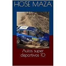 Autos super deportivos 10 (Spanish Edition)