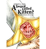 { [ A SWORD CALLED...KITTEN?: ROMANTIC COMEDY WITH AN EDGE ] } By Long, MR Gordon a (Author) Oct-14-2010 [ Paperback ]