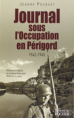 Journal sous l'Occupation en Périgord 1942-1945