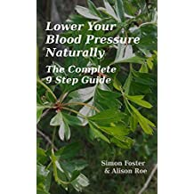 Lower Your Blood Pressure Naturally: The Complete 9 Step Guide