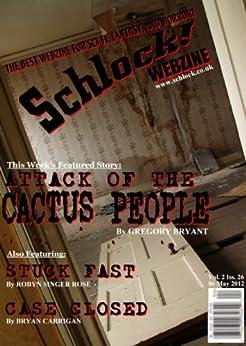 Schlock! Webzine Vol 2, Issue 26 by [Rose, Robyn Singer, Stevens-Clay, Samantha, Hewitt, Thomas C, Dawson, Zak, Bryant, Gregory, Carrigan, Bryan, Bliss, Rob]