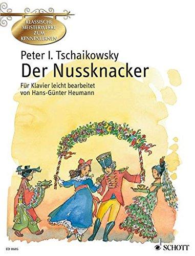 Nussknacker Filme (Der Nussknacker: Ballett in zwei Akten leicht bearbeitet. op. 71. Klavier. (Klassische Meisterwerke zum Kennenlernen))