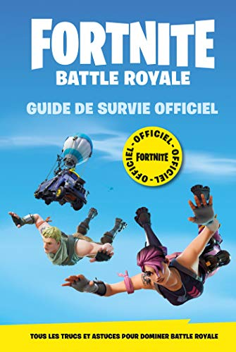Fortnite - Battle Royale - Guide de survie Officiel par  Collectif