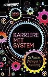 Karriere mit System: Die 7 besten Strategien für Ihren Erfolg
