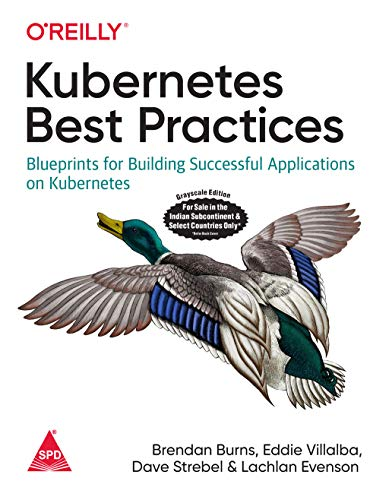 Kubernetes Best Practices: Blueprints for Building Successful Applications on Kubernetes