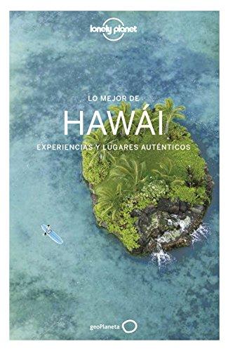 Lo mejor de Hawái: Experiencias y lugares auténticos (Guías Lo mejor de Región Lonely Planet)