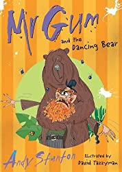Mr Gum and the Dancing Bear by Andy Stanton (2011-05-02)