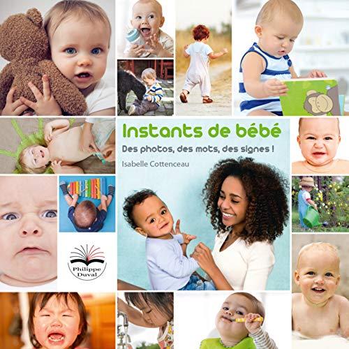 Instants de bébé: Des photos, des mots, des signes ! Imagier et livret support