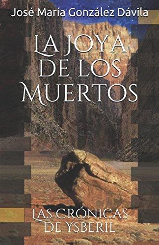 La Joya de los Muertos par José María González Dávila
