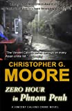 Zero Hour in Phnom Penh (Vincent Calvino Crime Novel Book 3) (English Edition)