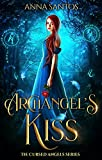 Archangel's Kiss (The Cursed Angels Series Book 1) by Anna Santos