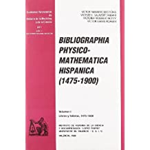 Bibliographia physico-mathematica hispanica (1475-1900) (Cuadernos Valencianos de Historia de la Medicina y de la Ciencia)