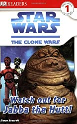 Watch Out for Jabba the Hutt! (Star Wars: Clone Wars; DK Readers, Level 1: Beginning to Read) by Simon Beecroft (2008-07-26)