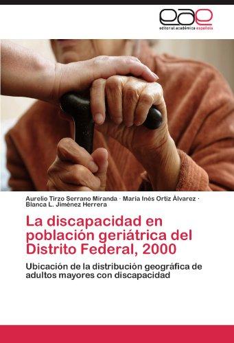 La discapacidad en población geriátrica del Distrito Federal, 2000