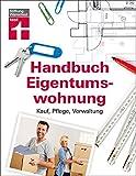 Handbuch Eigentumswohnung: Kauf, Pflege, Verwaltung - Annette Schaller, Werner Siepe, Thomas Wieke