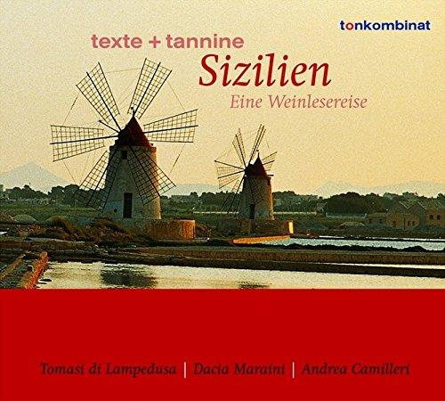 Texte und Tannine: Sizilien. Eine Weinlesereise