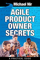 Agile project management : Agile Product Owner Secrets Valuable Proven Results for Agile Management Revealed (Agile Business Leadership Book 2) (English Edition)