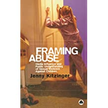 Framing Abuse: Media Influence and Public Understanding of Sexual Violence Against Children