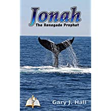 Jonah - The Renegade Prophet