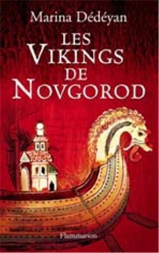 Les Vikings de Novgorod par Marina Dédéyan