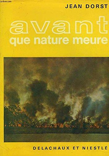 Avant que nature meure. pour une écologie politique. par Dorst Jean