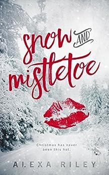 Snow and Mistletoe by [Riley, Alexa]