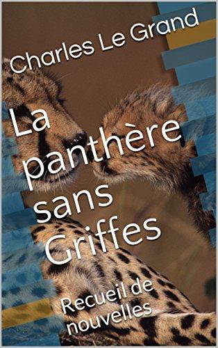 Couverture du livre La panthère sans Griffes: Recueil de nouvelles (1)